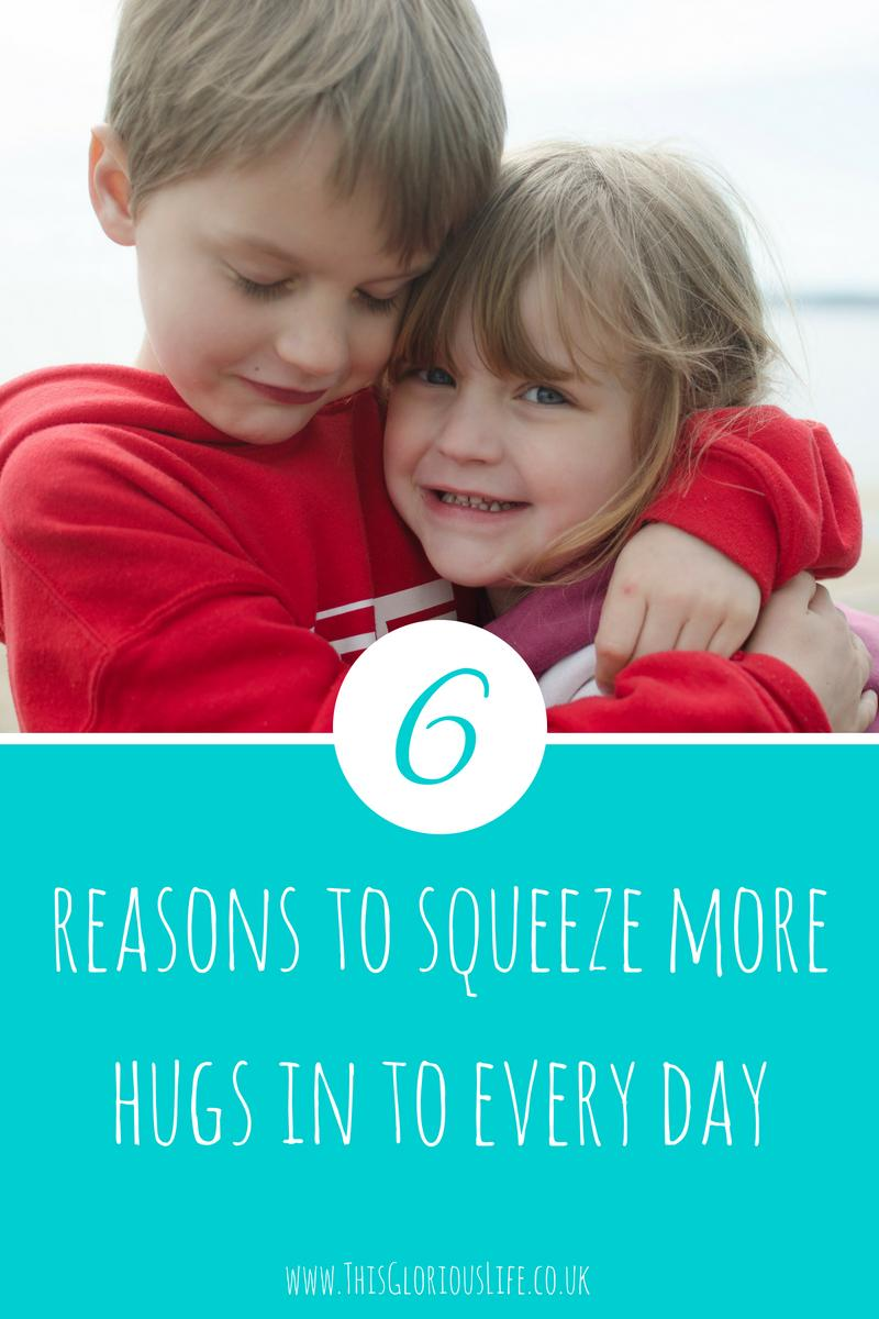 6 reasons to squeeze more hugs into each day