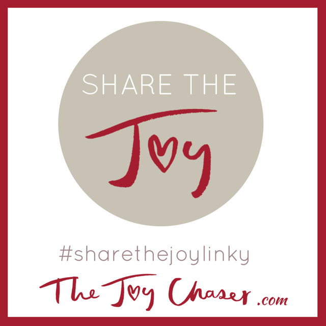 Share the Joy linky at TheJoyChaser.com