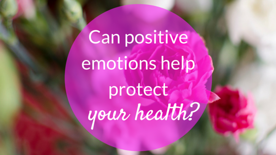 Can positive emotions help protect your health?