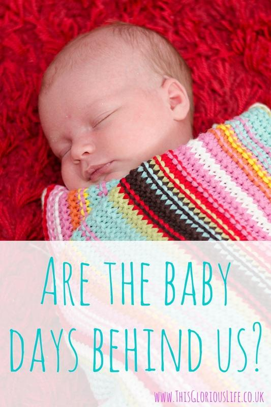 Are the baby days behind us?