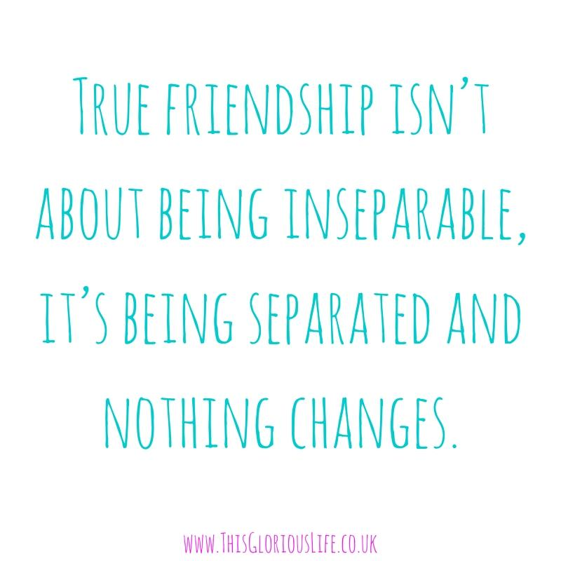 True friendship isn't about being inseparable quote