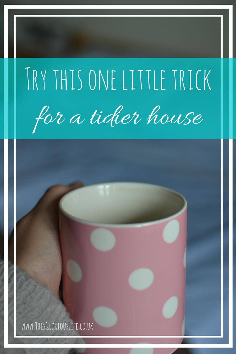 Try this one little trick for a tidier house