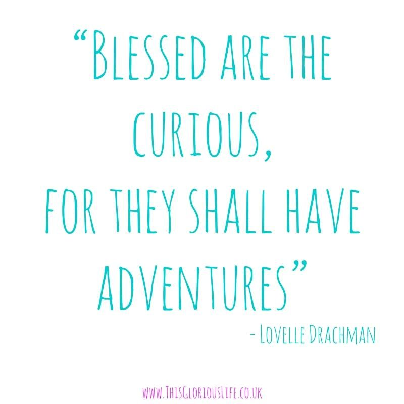 Blessed are the curious quote