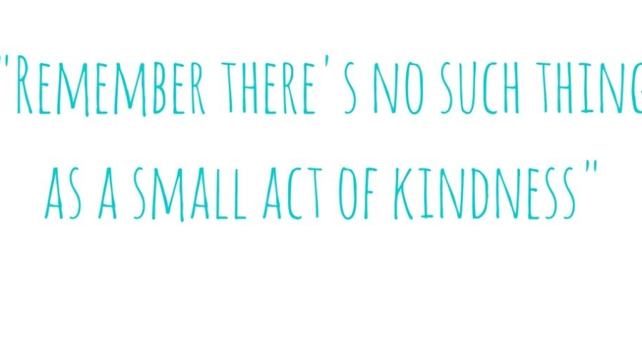 remember-theres-no-such-thing-as-a-small-act-of-kindness-featured
