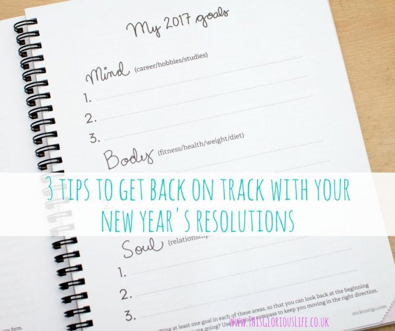3-tips-to-get-back-on-track-with-your-new-years-resolutions