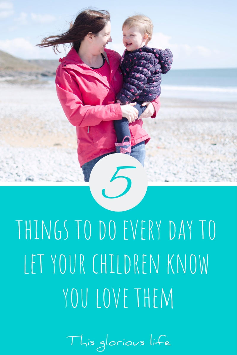 5 things to do everyday to let your children know you love them
