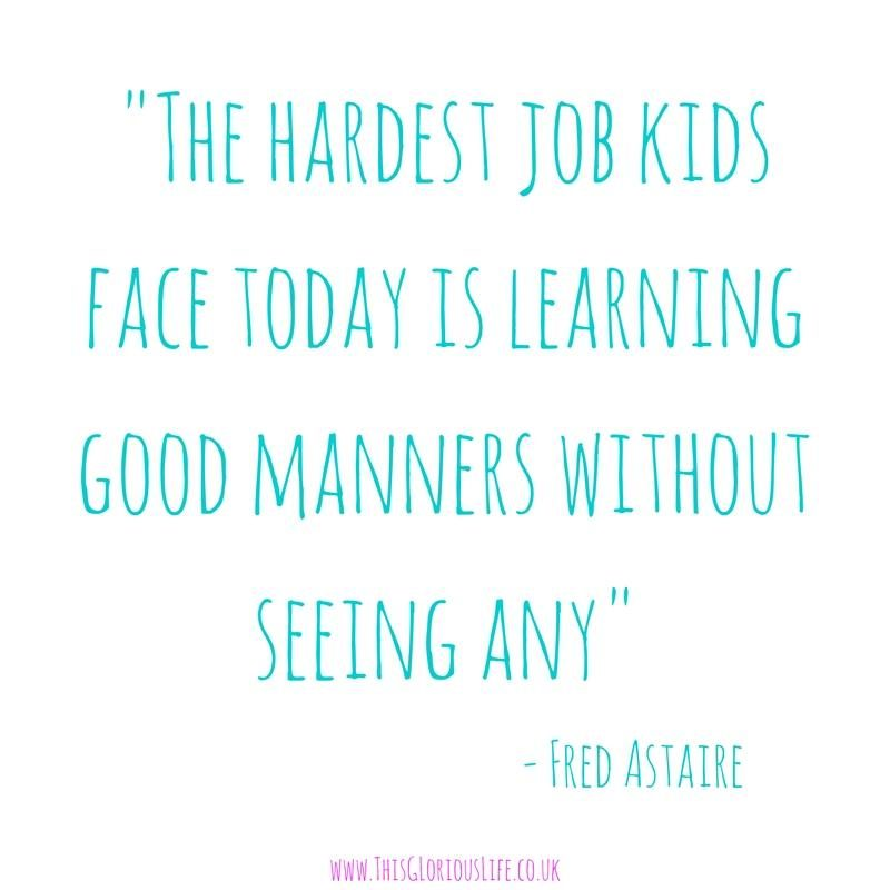 -The hardest job kids face today is learning good manners without seeing any- (1)