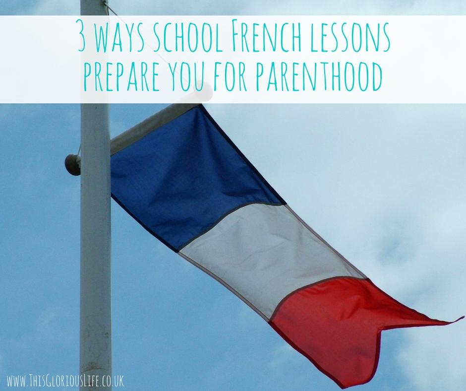 3 ways school French lessons prepare you for parenthood