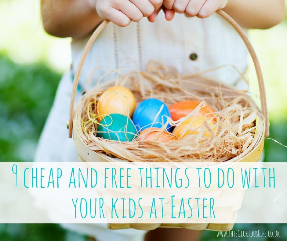 9 cheap and free things to do with your kids at Easter