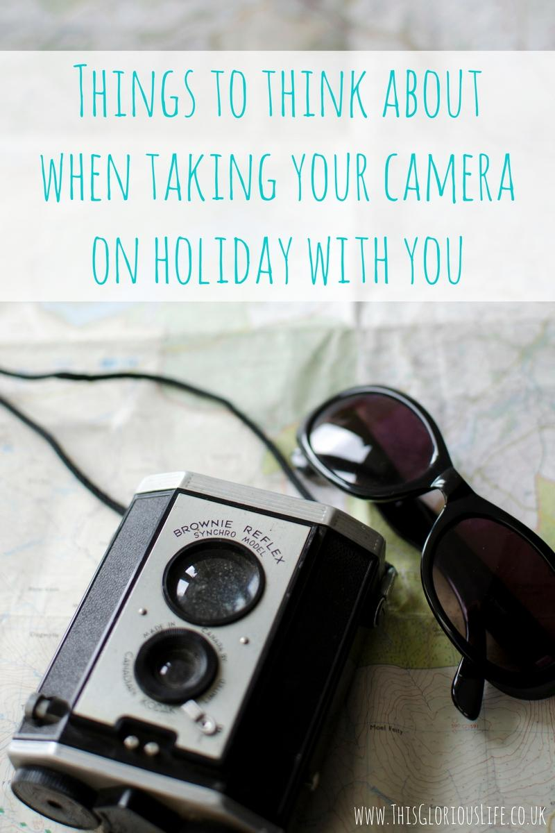 Things to think about when taking your camera on holiday with you