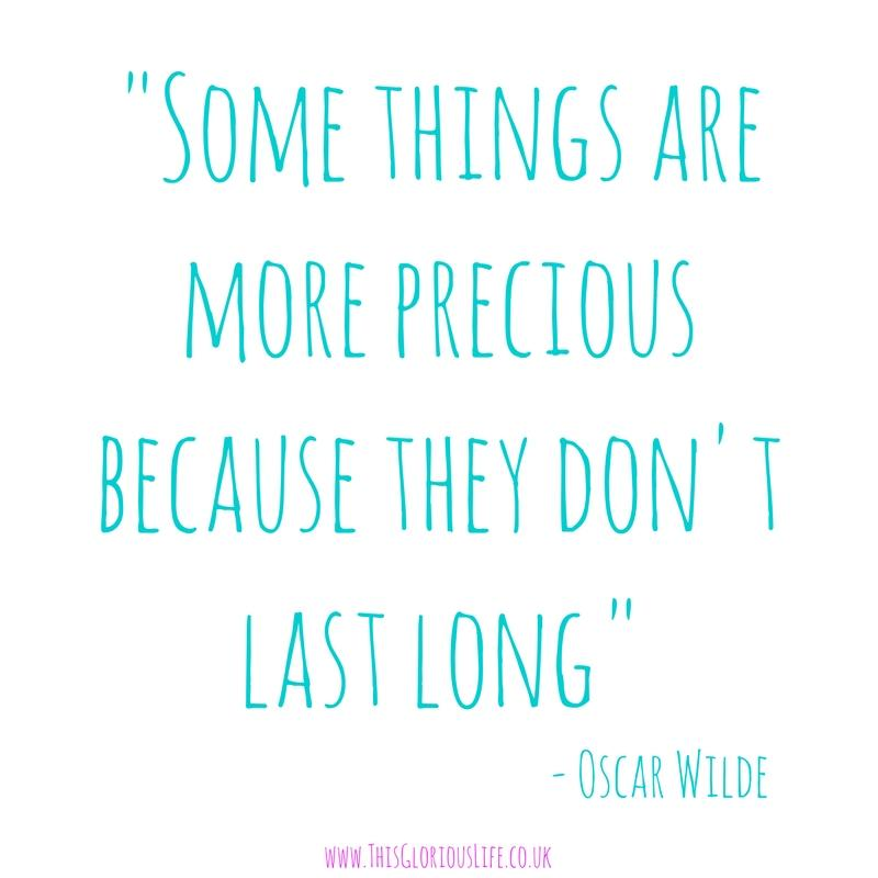 Some things are more precious because they don't last long