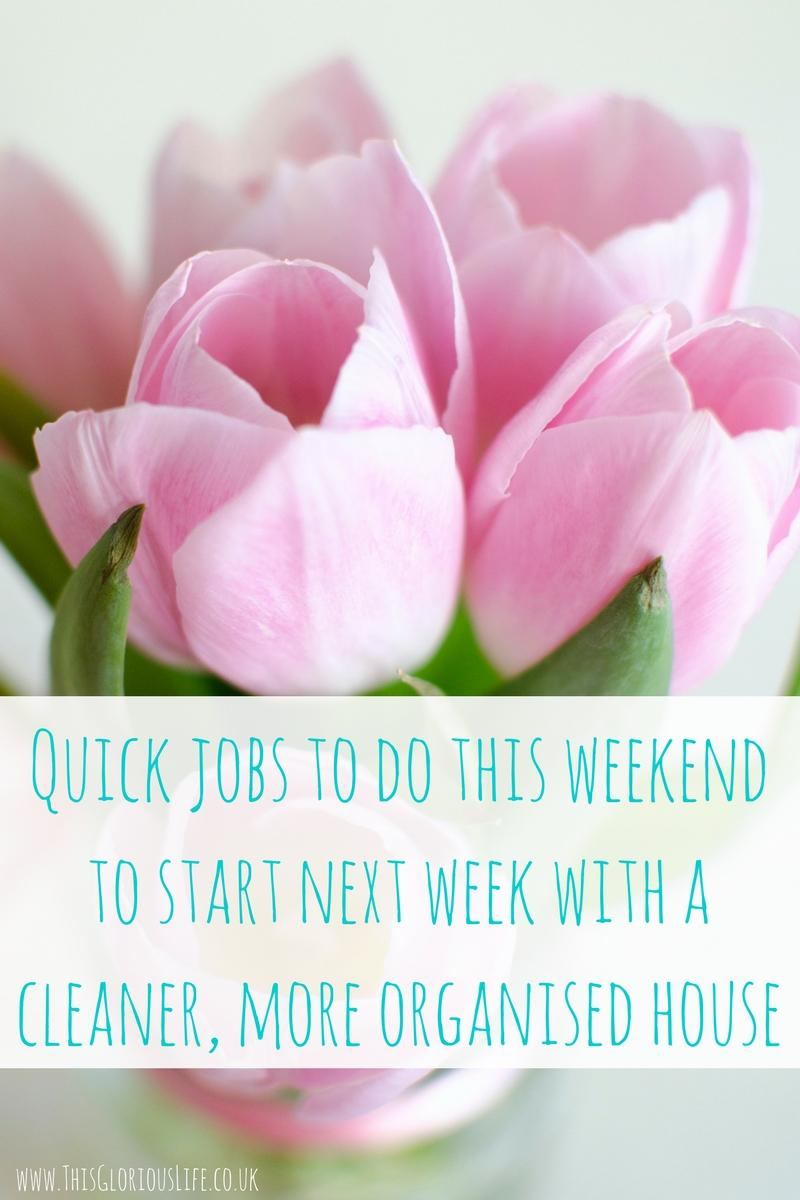 quick-weekend-jobs-cleaner-more-organised-house
