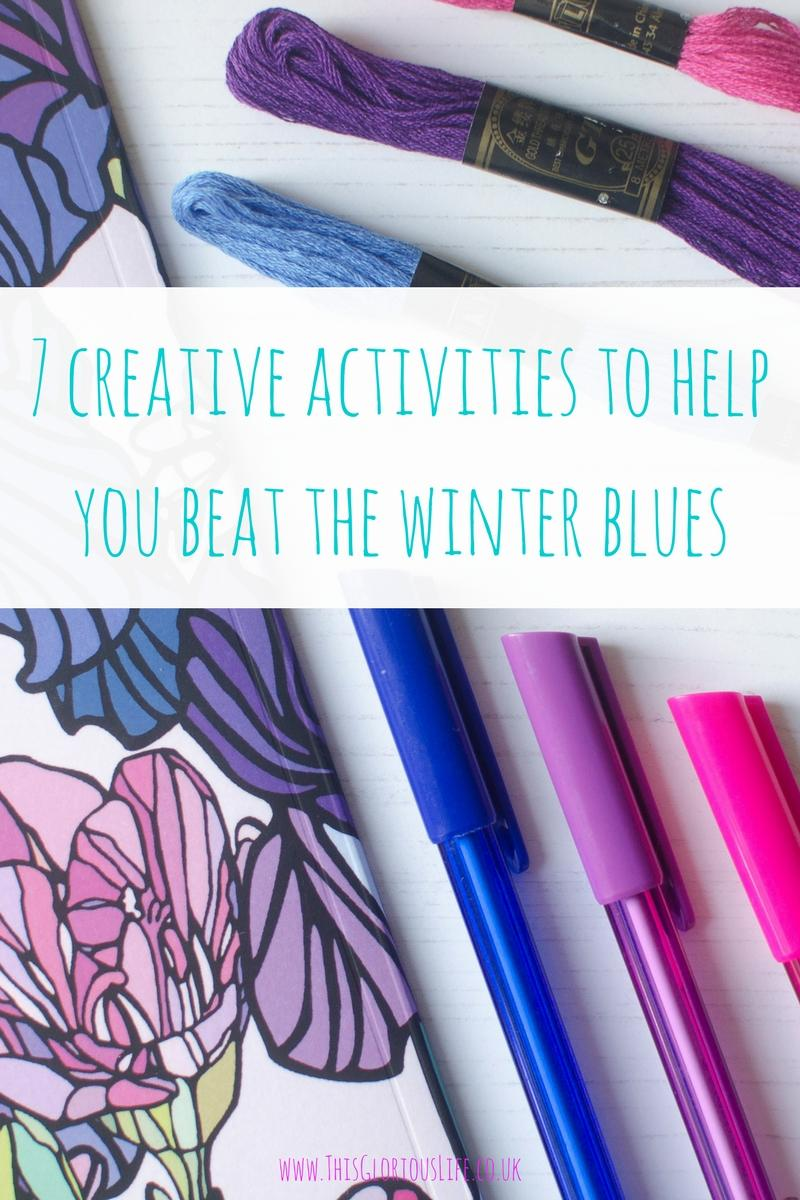 7 creative activities to help you beat the winter blues