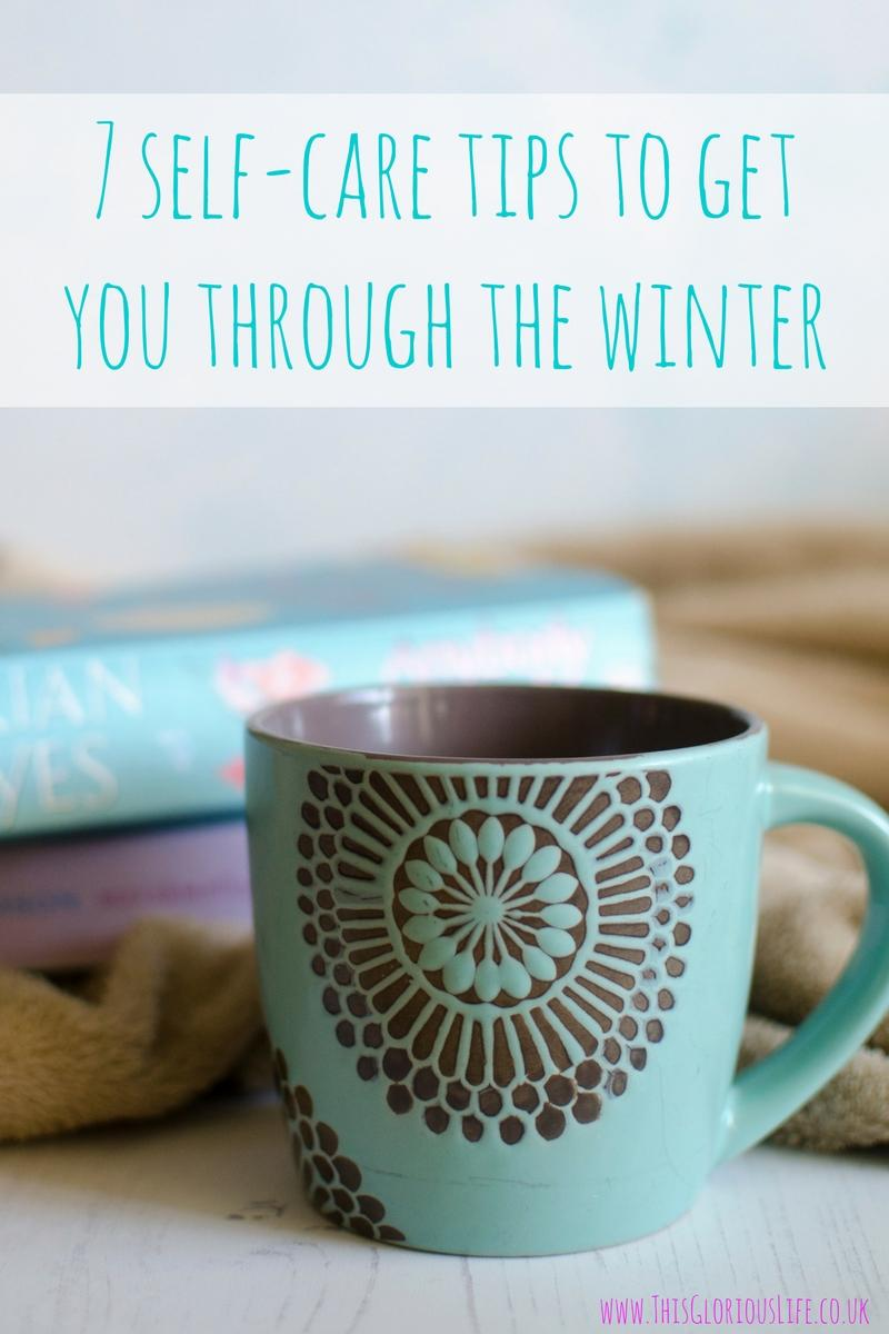 7 self-care tips to get you through the winter
