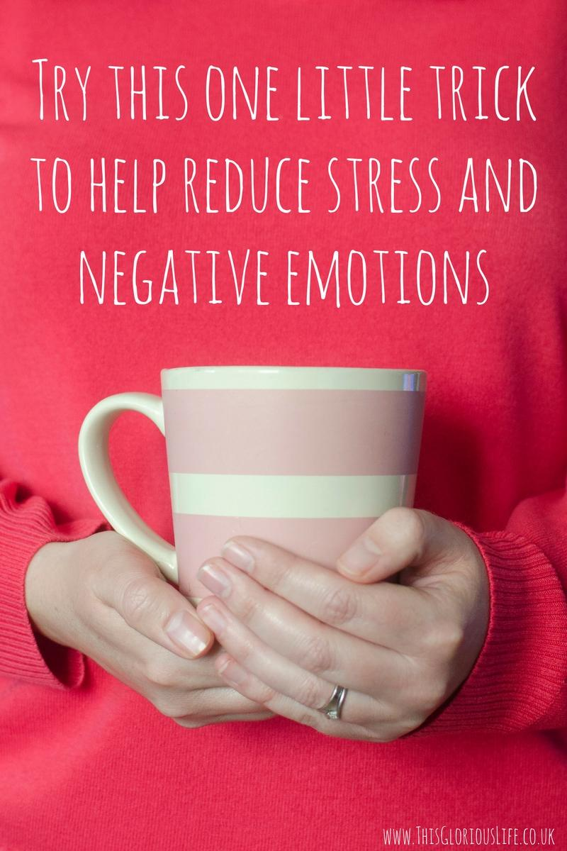 Try this one little trick to help reduce stress and negative emotions