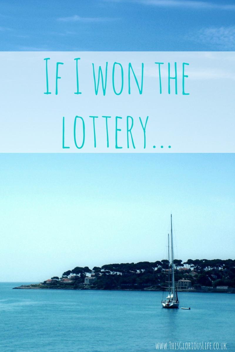 If I won the lottery...