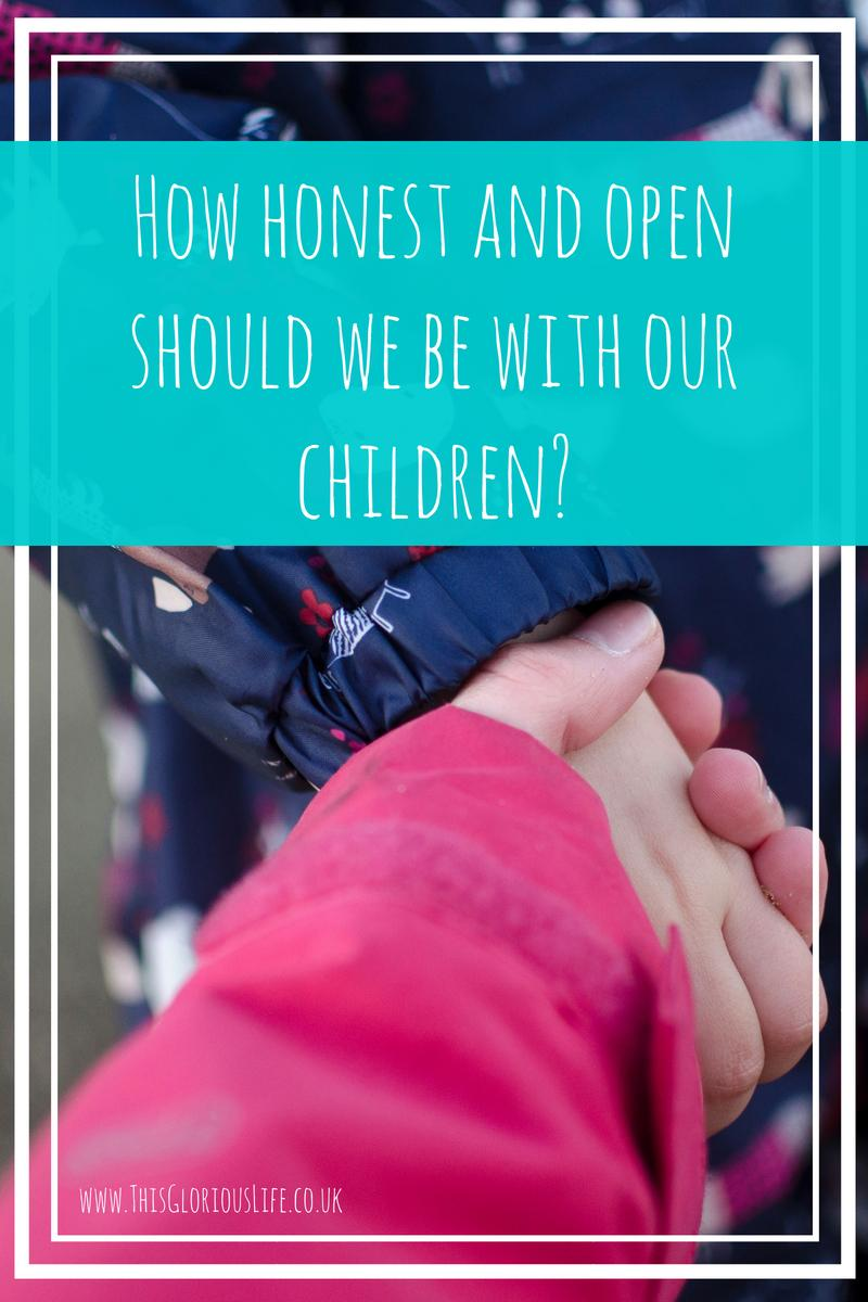 How honest and open should we be with our children_ (2)