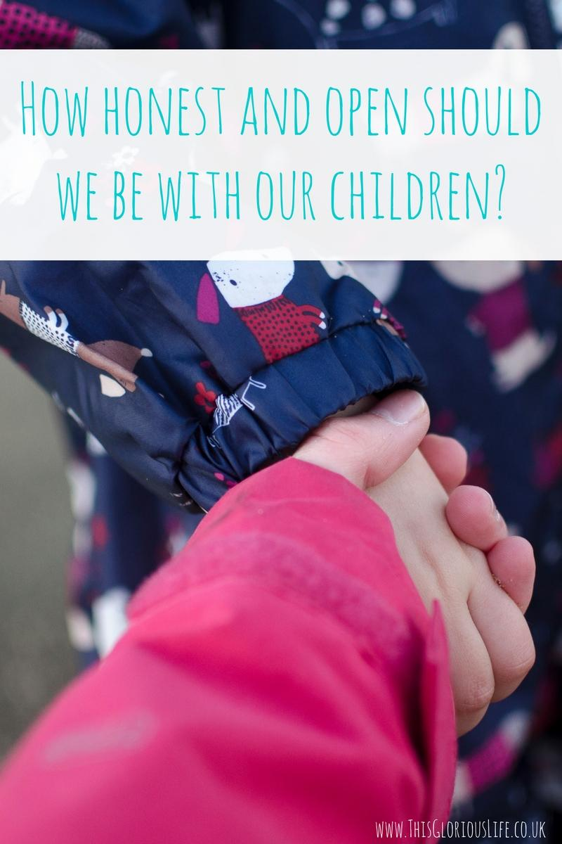 How honest and open should we be with our children_