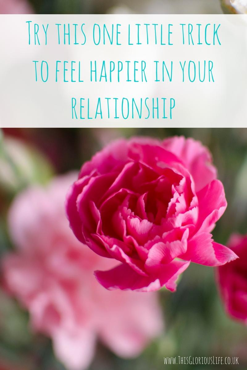 Try this one little trick to feel happier in your relationship