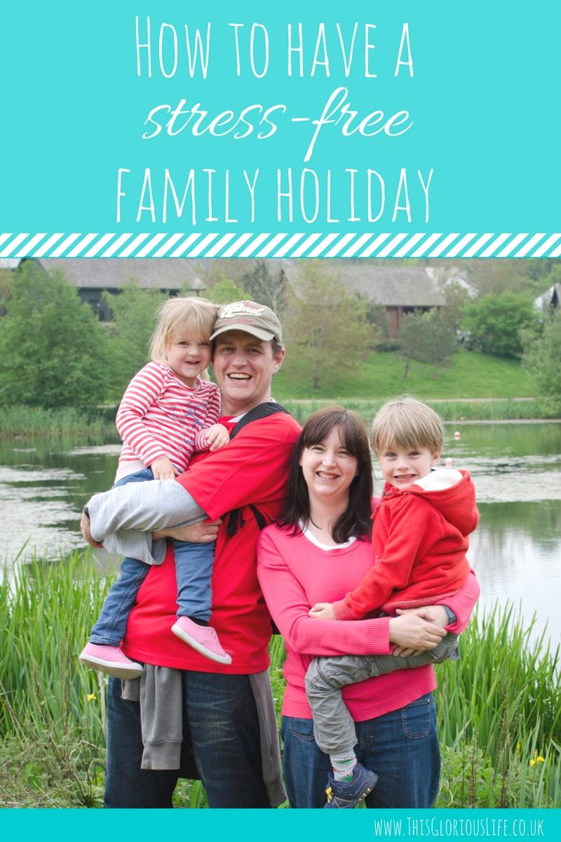 how to have a stress-free family holiday
