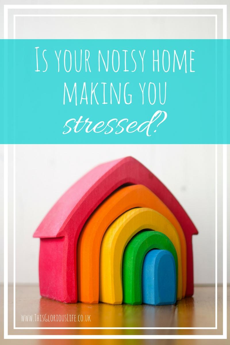 noisy home making you stressed