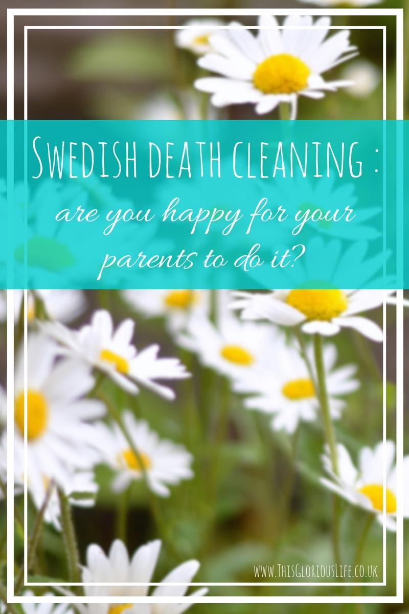 swedish death cleaning happy parents do it