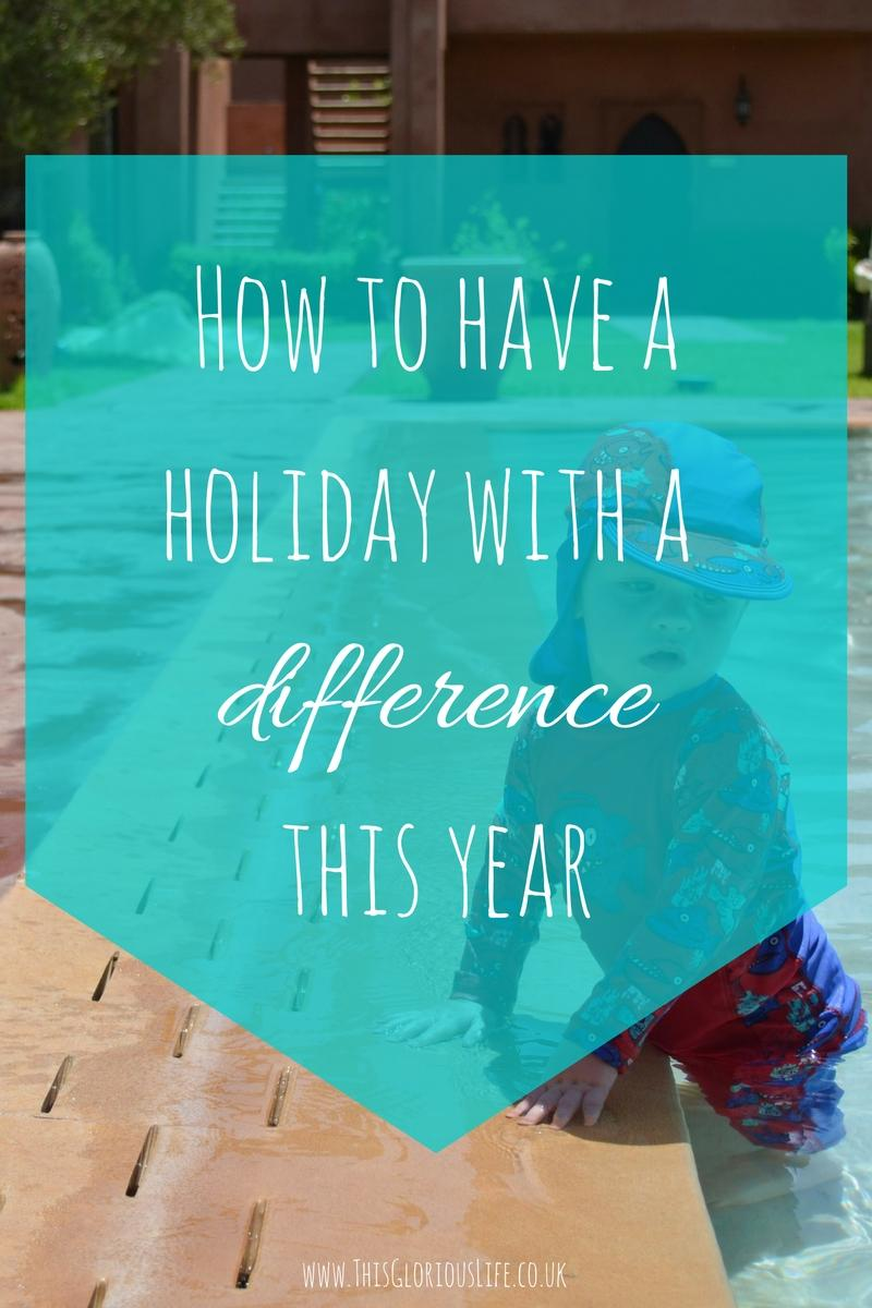 how to have a holiday with a difference