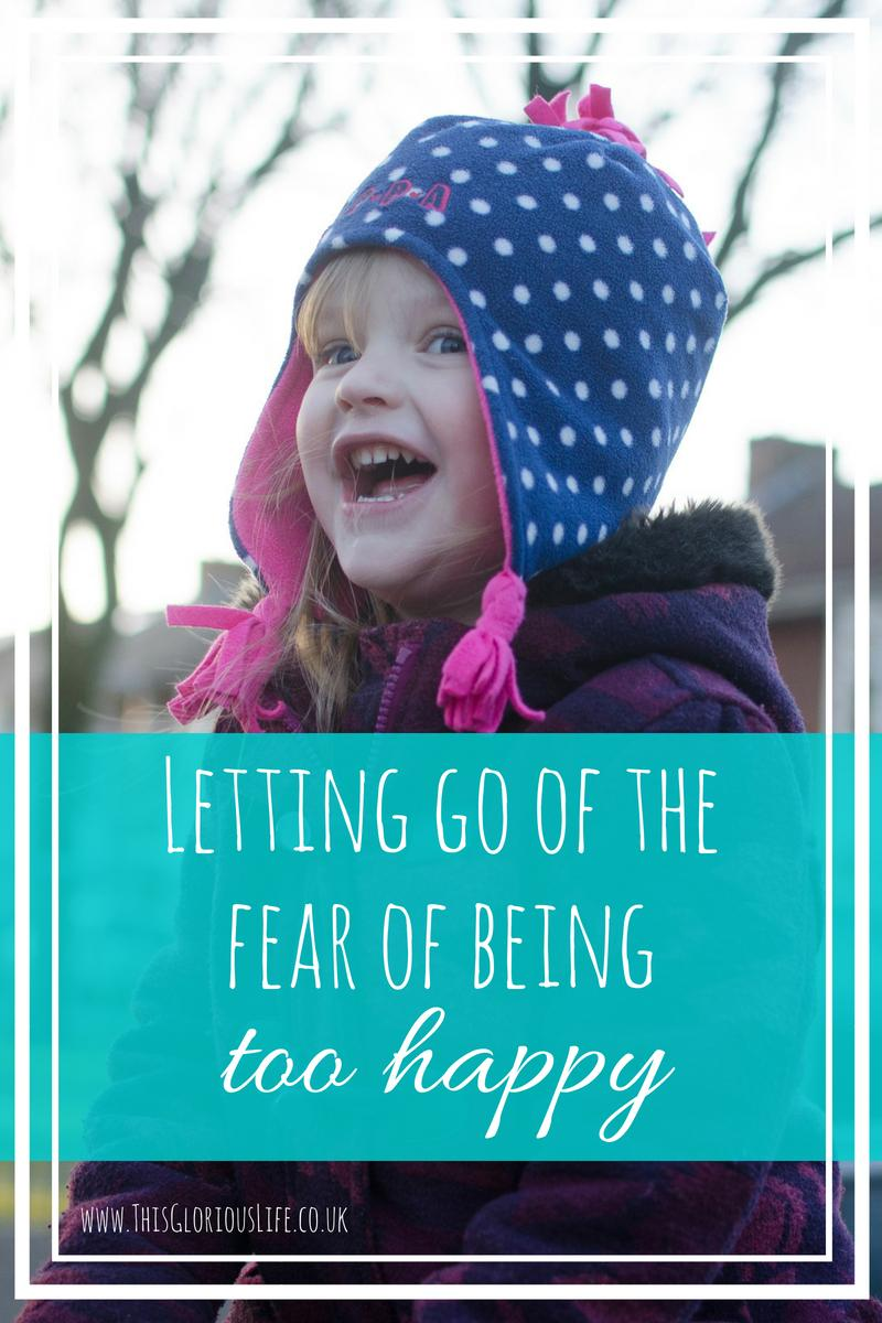 letting go of the fear of being too happy