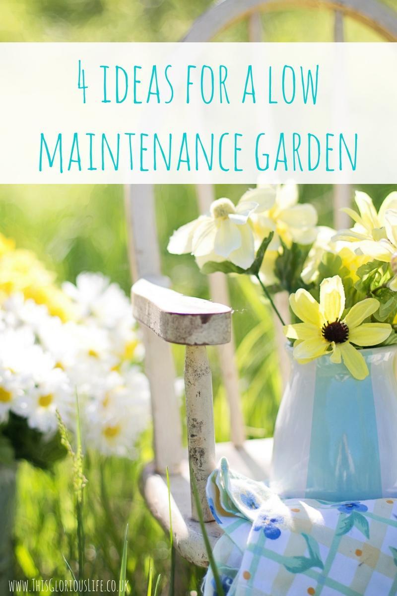 4 ideas for a low maintenance garden