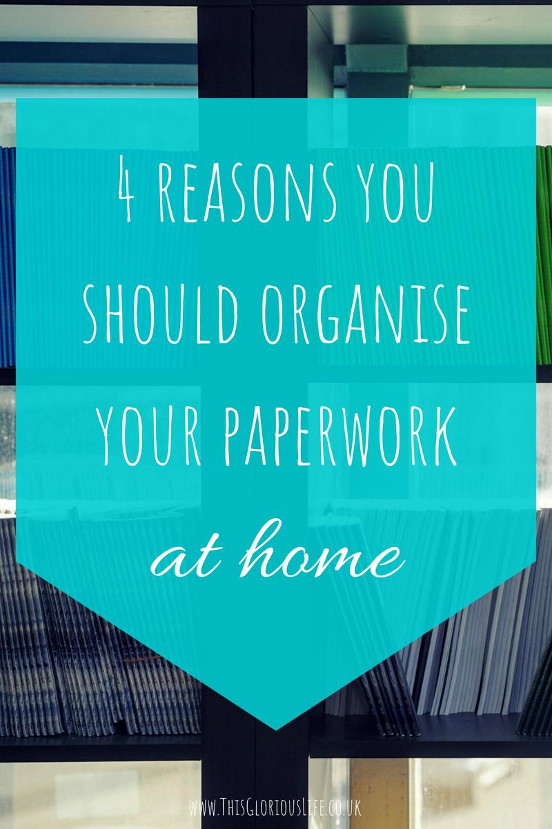 4 reasons you should organise your paperwork at home