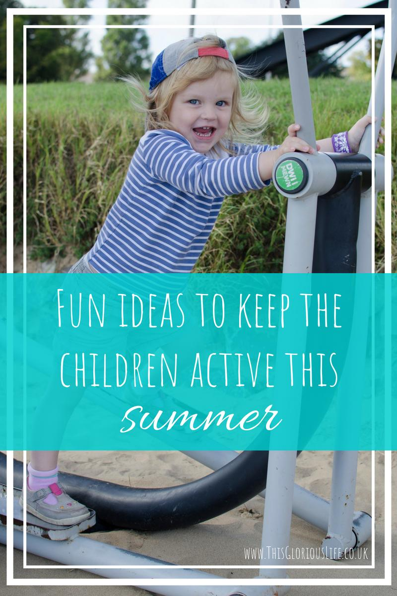 Fun ideas to keep the children active this summer
