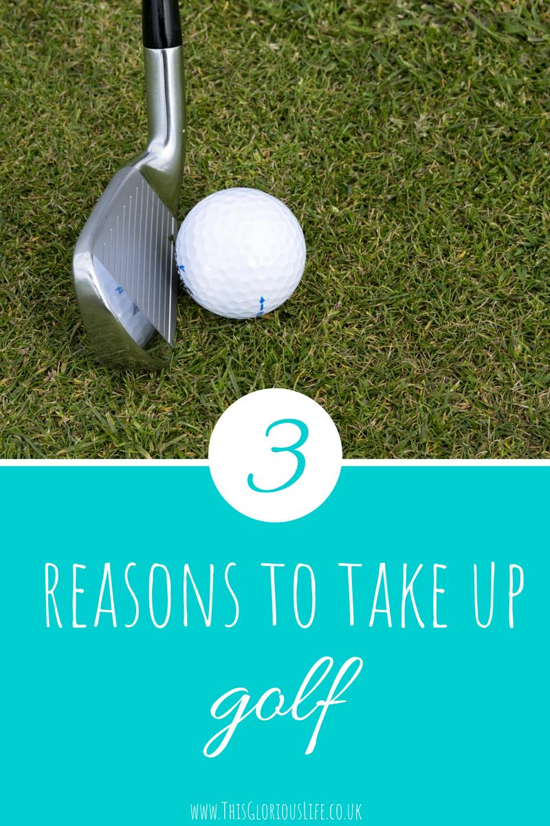 3 reasons to take up golf