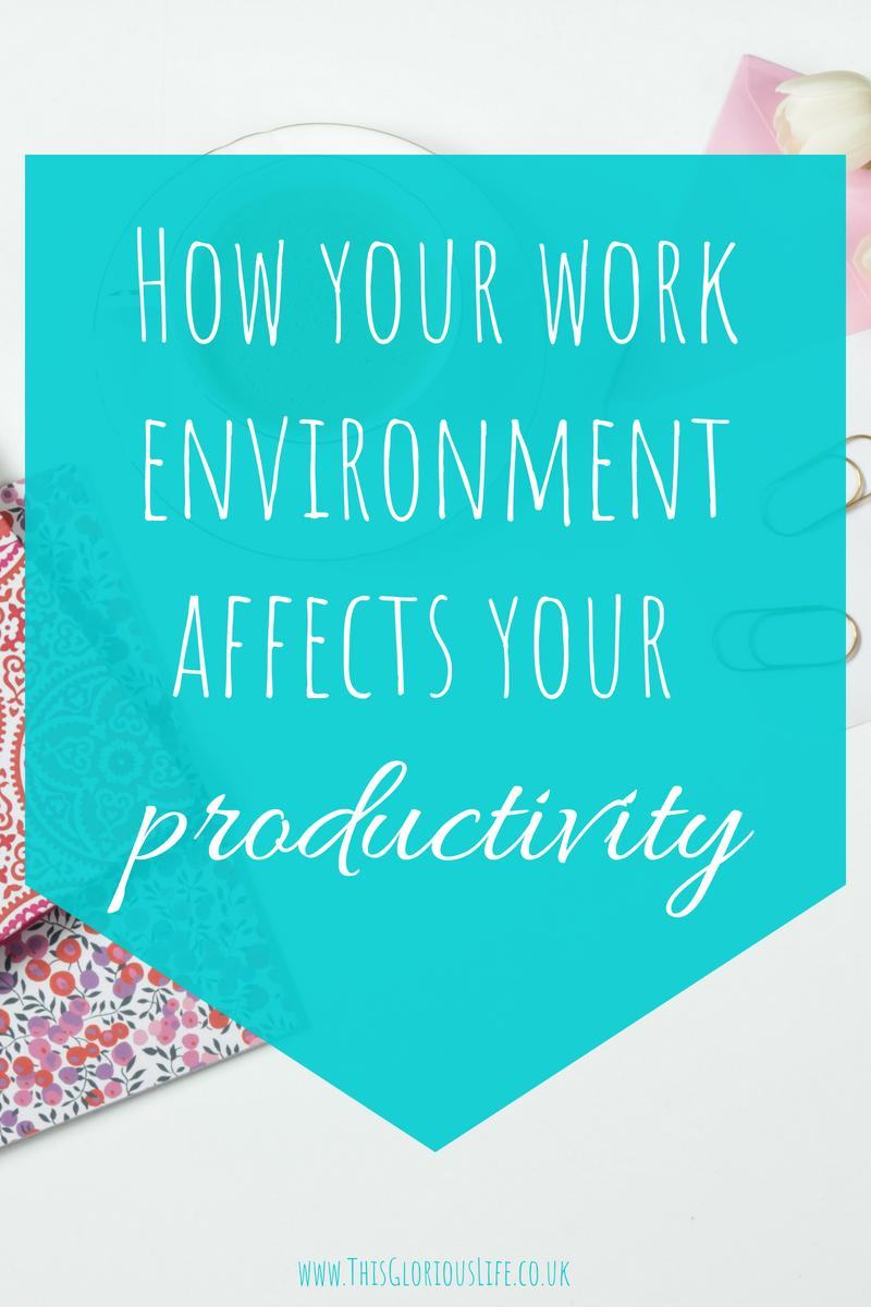 How your work environment affects your productivity