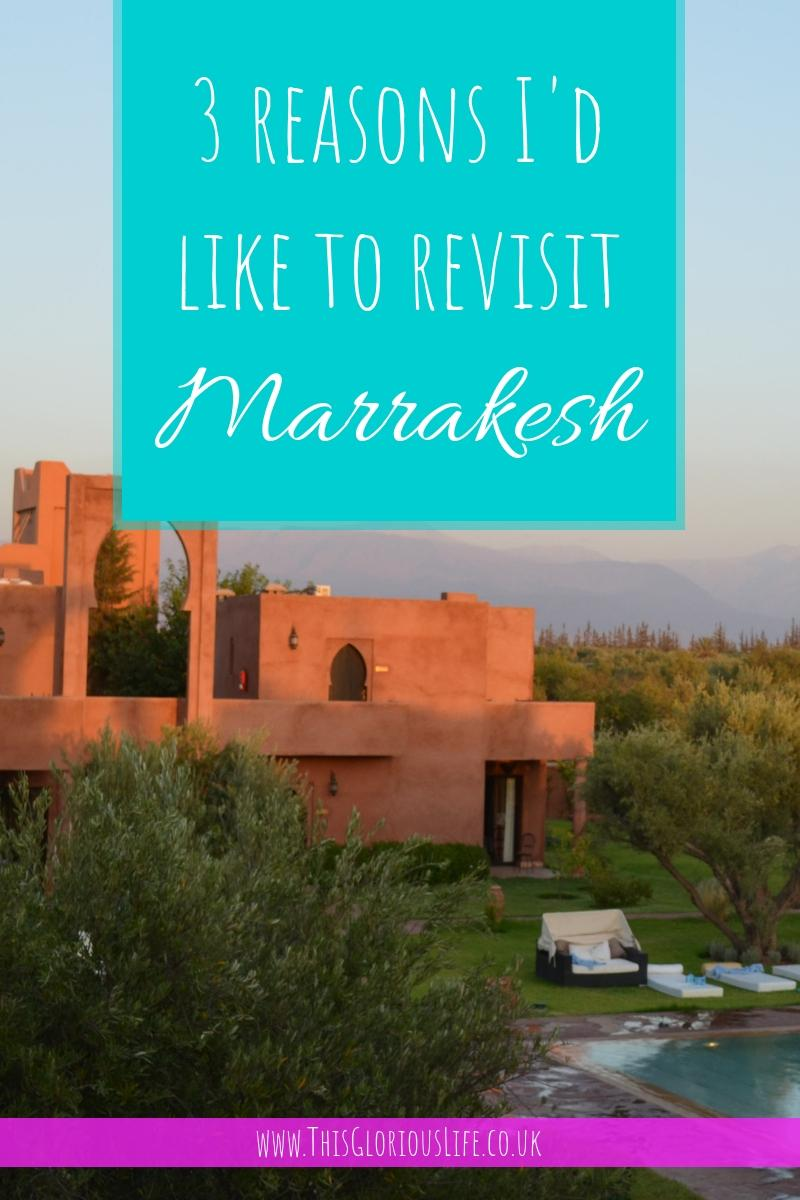 3 reasons I'd like to revisit Marrakesh