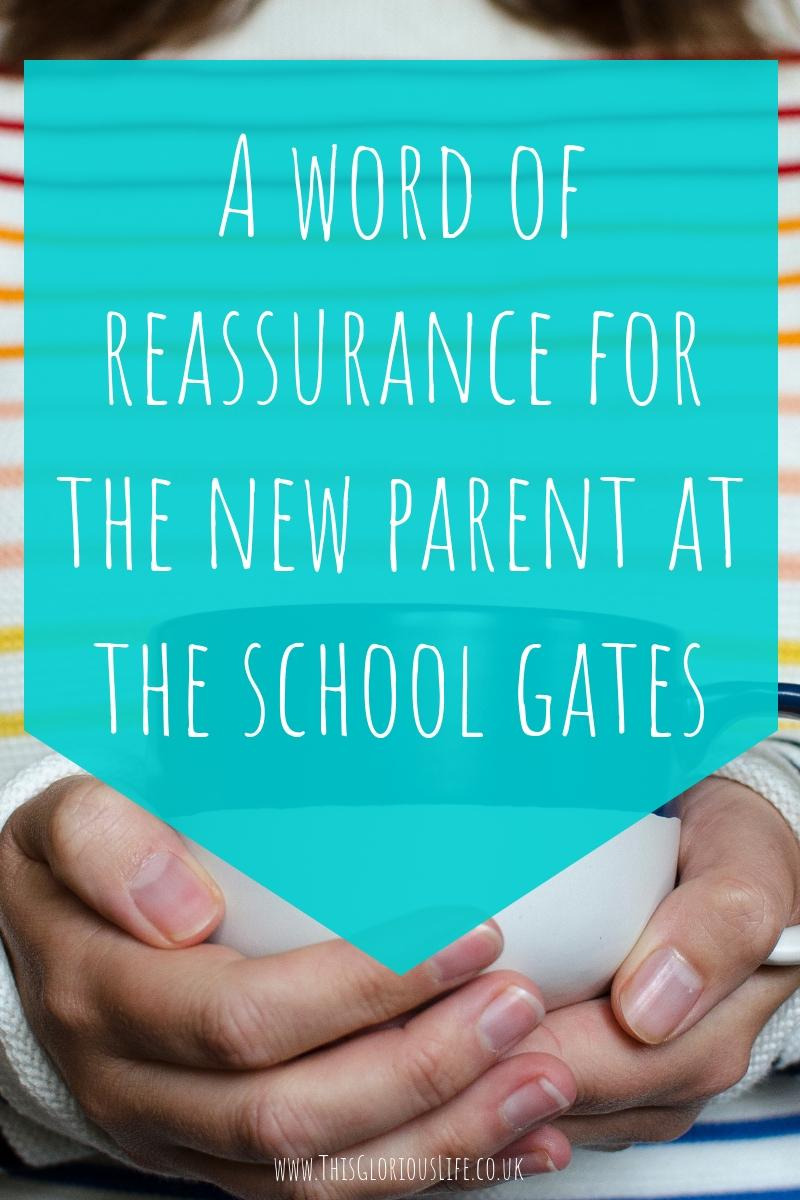 A word of reassurance for the new parent at the school gates