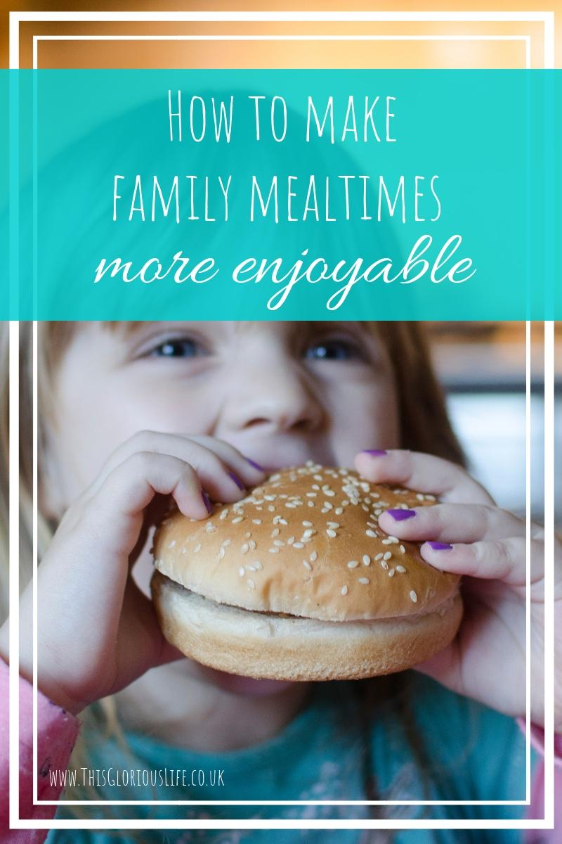 How to make family mealtimes more enjoyable