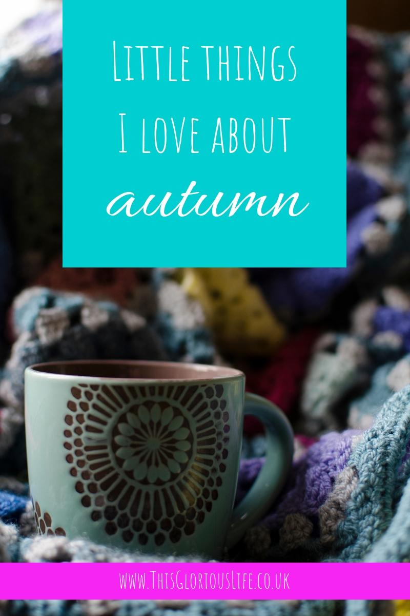 Little things I love about Autumn