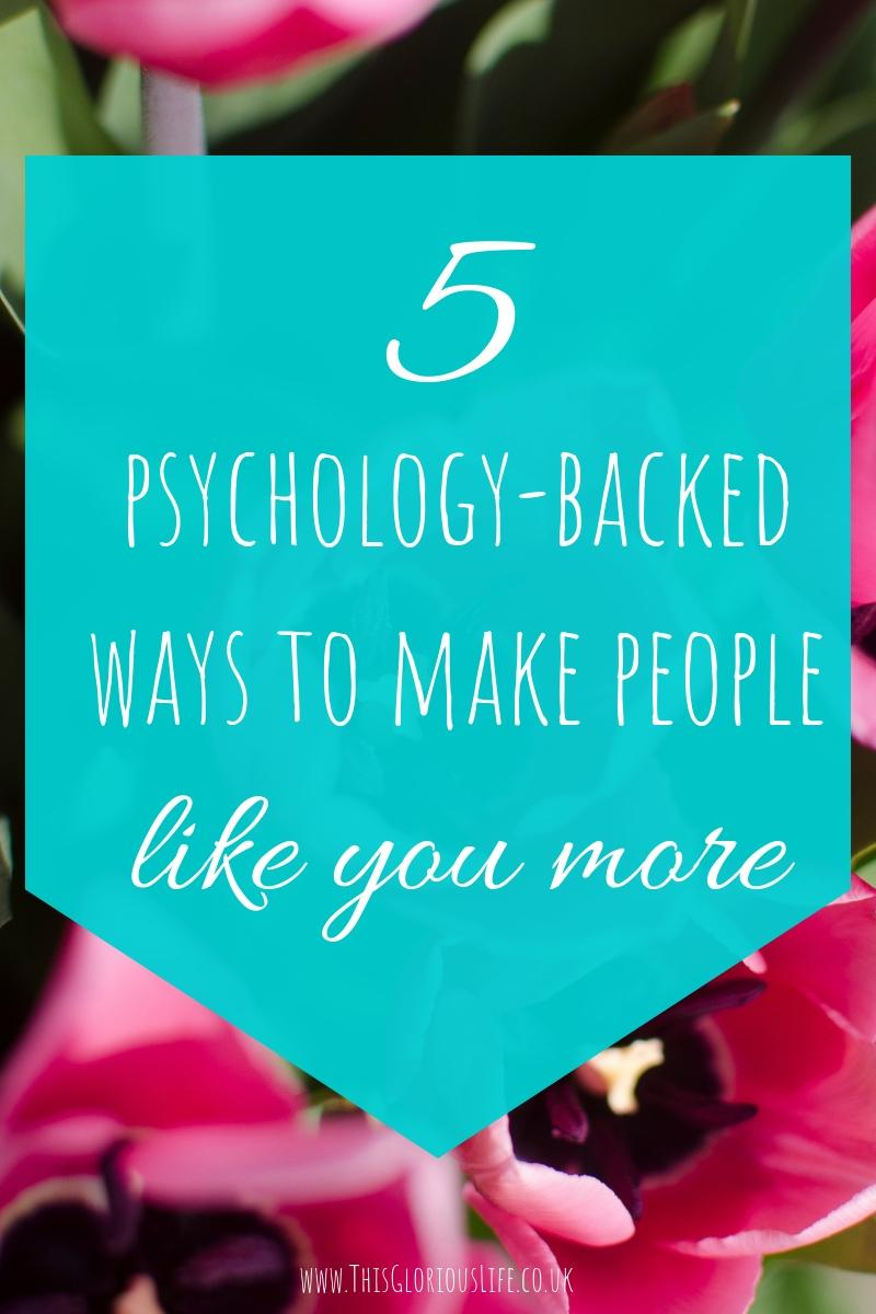 5 psychology-backed ways to make people like you more