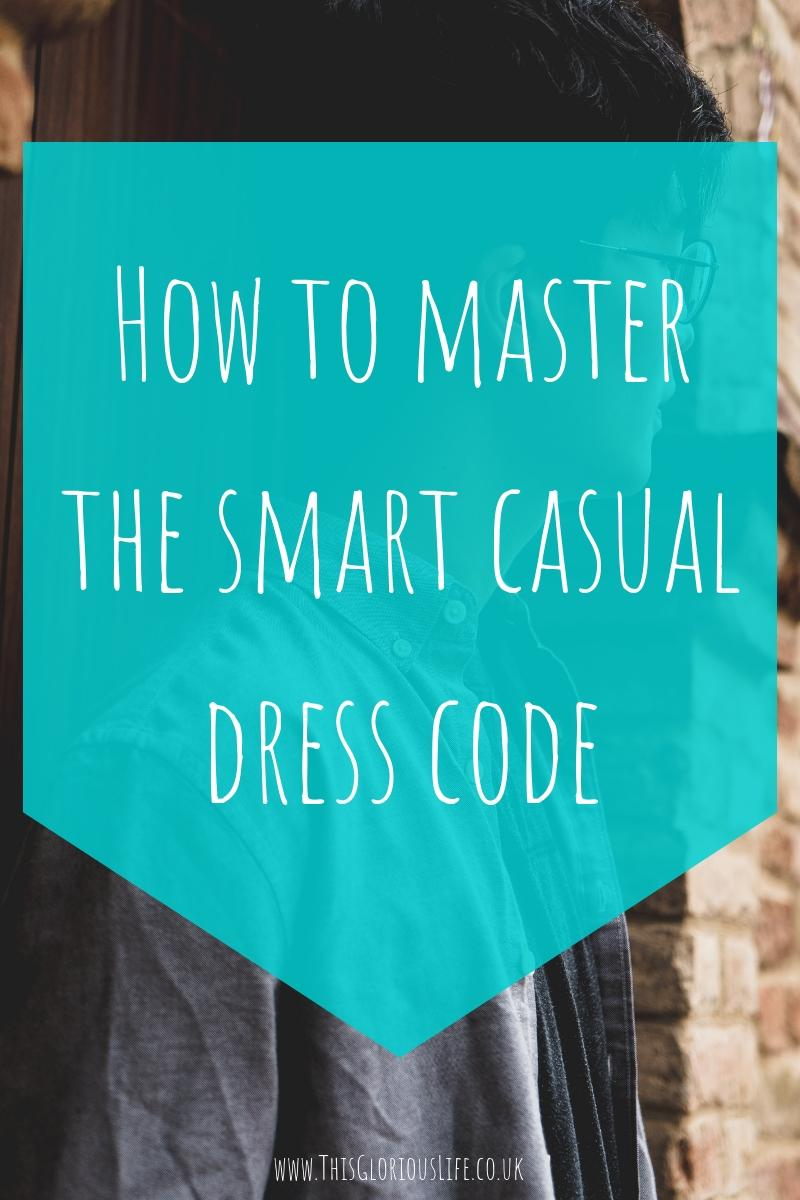 How to master the smart casual dress code