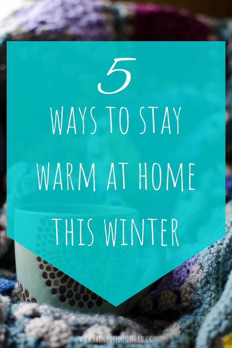5 ways to stay warm at home this winter