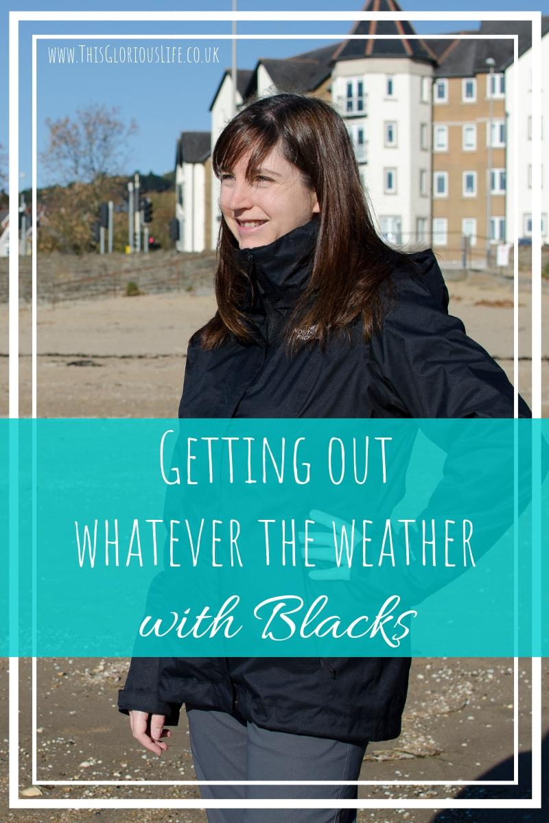 Getting out whatever the weather with Blacks