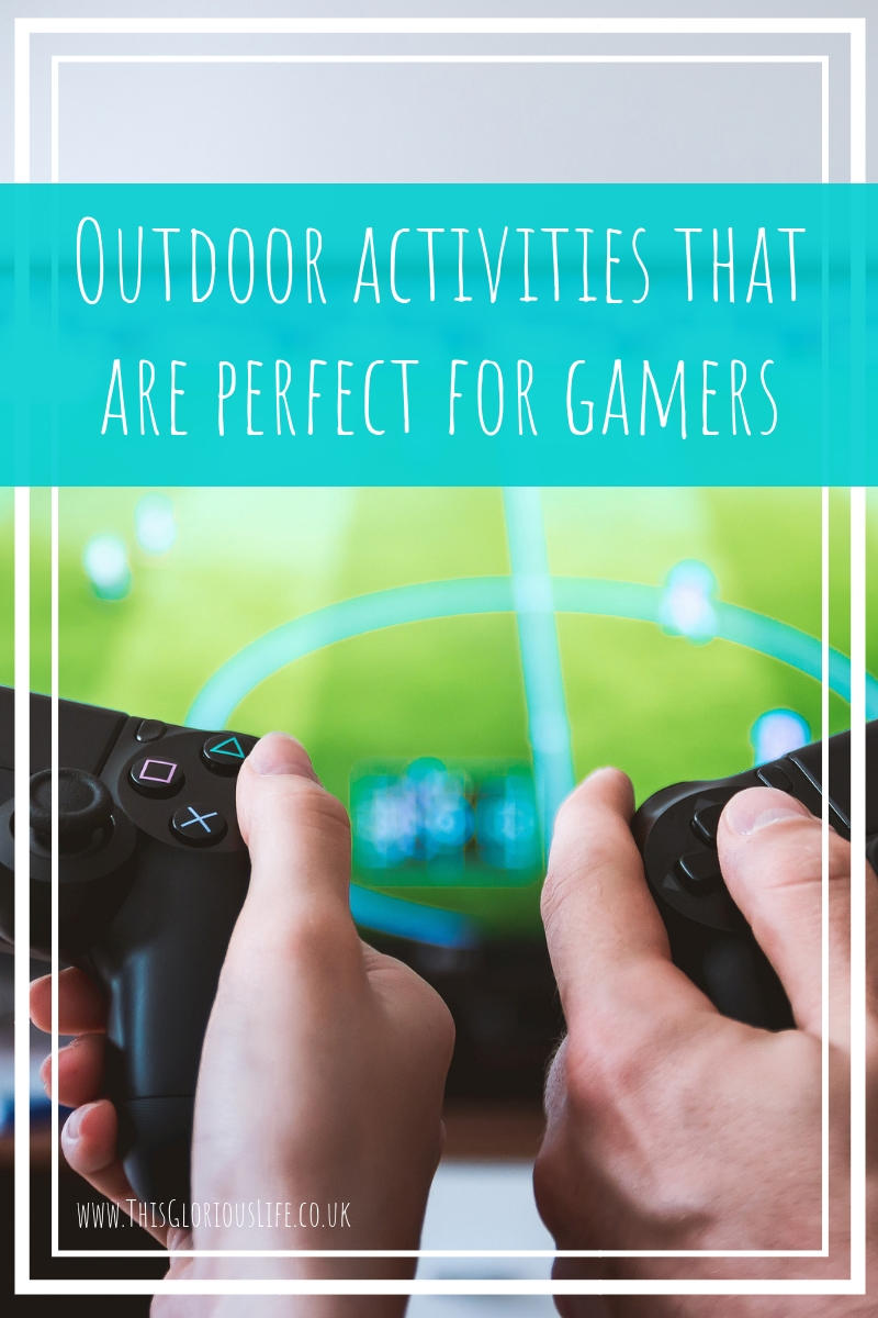 Outdoor activities that are perfect for gamers