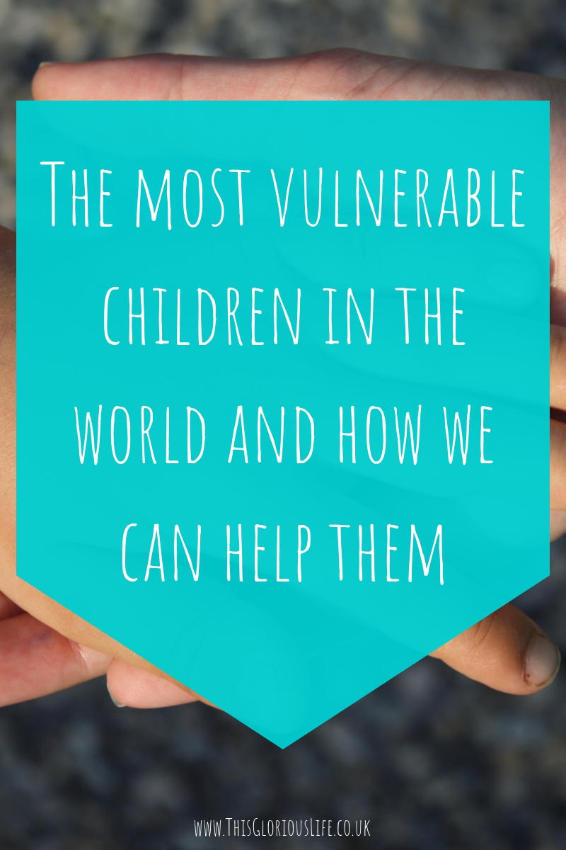 The most vulnerable children