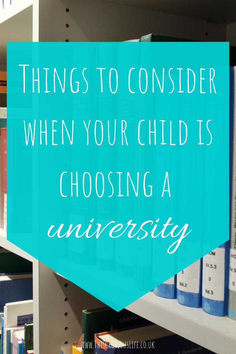 Things to consider when your child is choosing a university