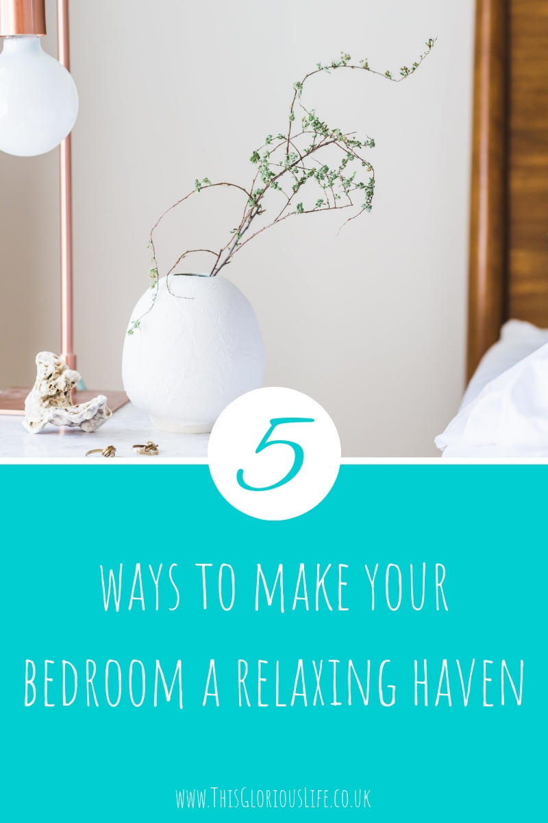 5 ways to make your bedroom a relaxing haven