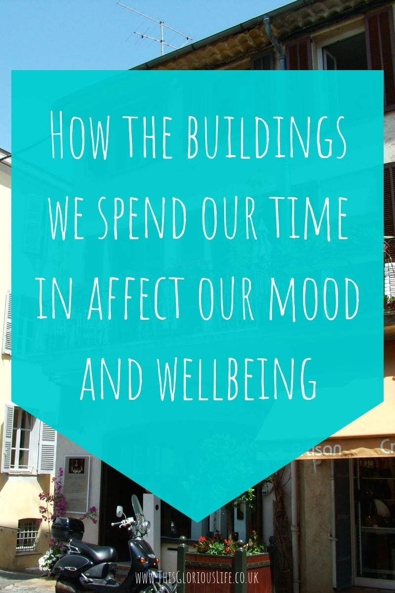 How buildings affect our mood and wellbeing