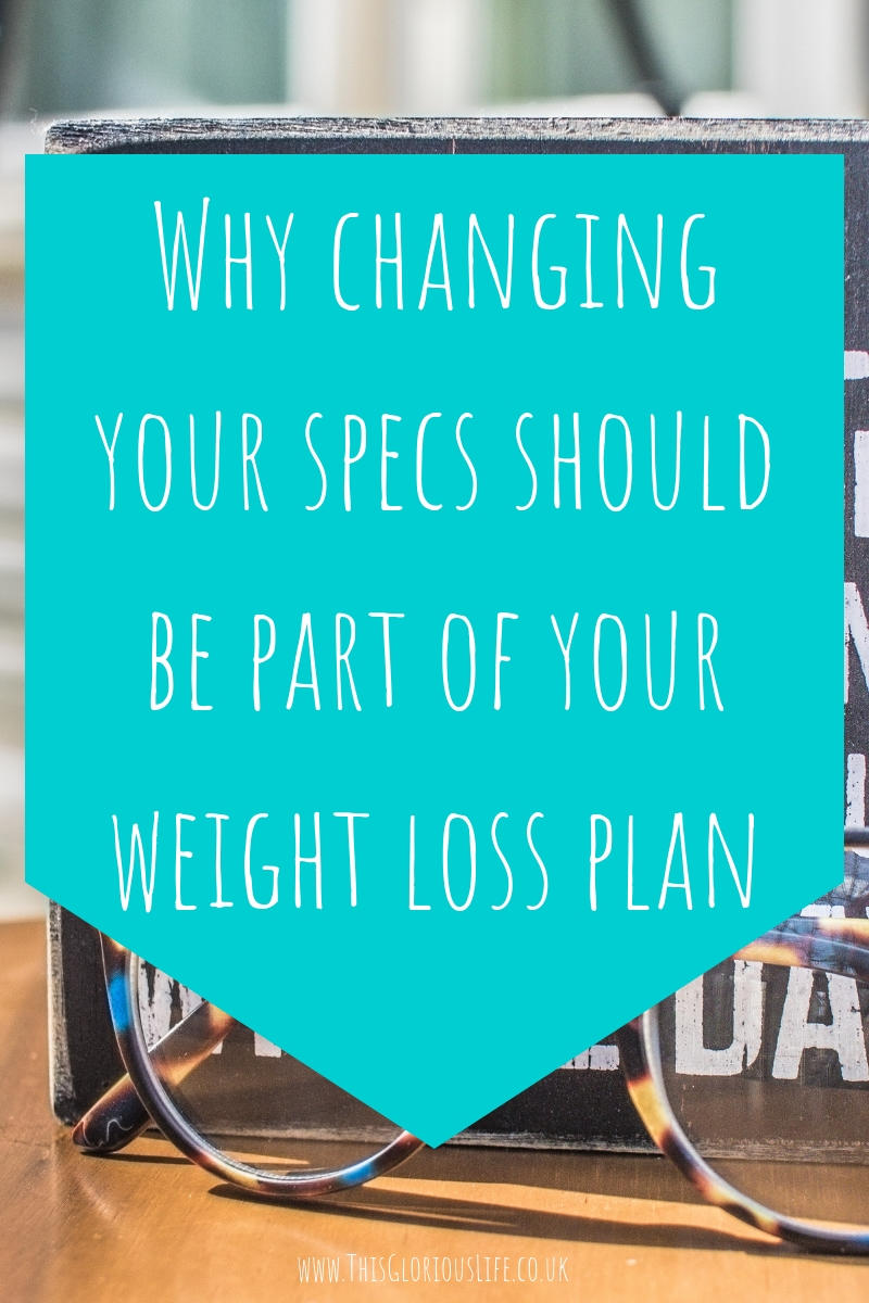 Why changing your specs should be part of your weight loss plan