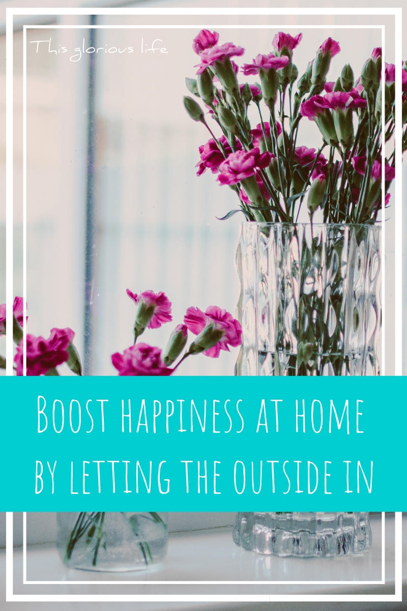 Boost happiness at home letting outside in