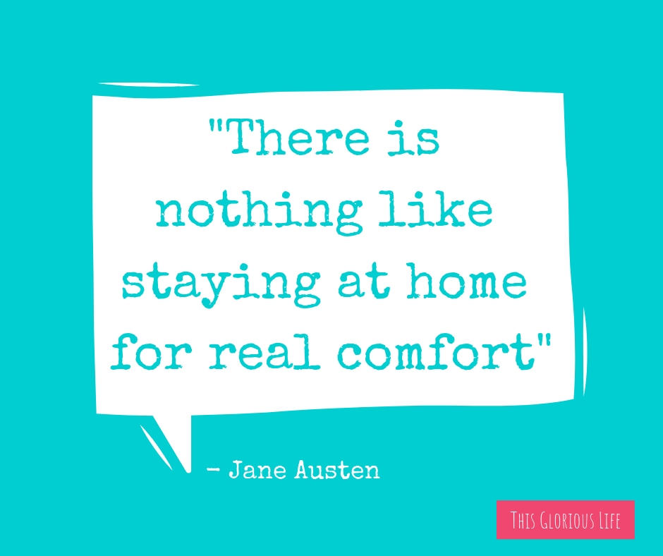 There is nothing like staying at home for real comfort