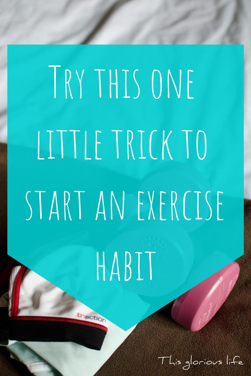 Try this one little trick to start an exercise habit